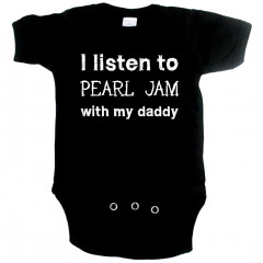 Body bebè Rock I listen to Pearl Jam with my daddy
