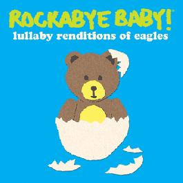 Rockabye Baby The Eagles